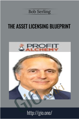 The Asset Licensing Blueprint – Bob Serling