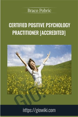 Certified Positive Psychology Practitioner [Accredited] - Braco Pobric