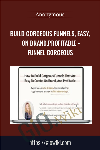 Build Gorgeous Funnels, Easy, On Brand,Profitable - Funnel Gorgeous