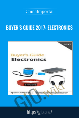 Buyer's Guide 2017: Electronics – ChinaImportal
