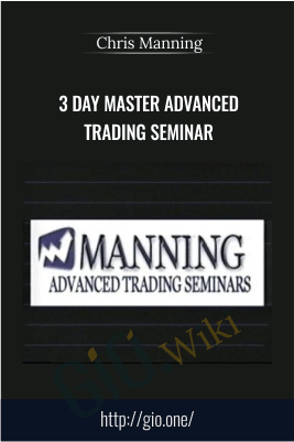 3 Day Master Advanced Trading Seminar – Chris Manning
