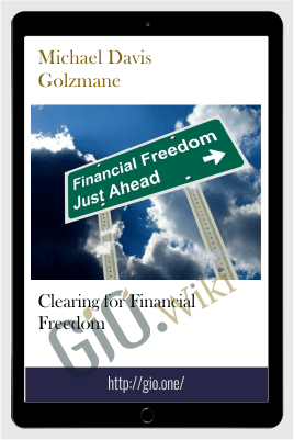 Clearing for Financial Freedom - Michael Davis Golzmane