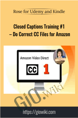 Closed Captions Training #1 – Do Correct CC Files for Amazon - Rose for Udemy and Kindle