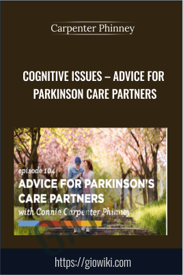 Cognitive Issues – Advice for Parkinson Care Partners - Carpenter Phinney