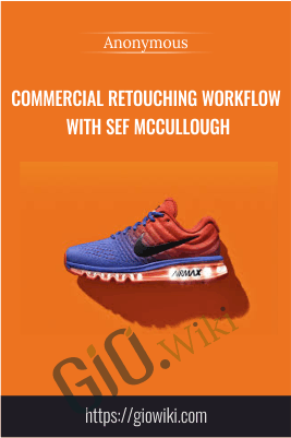 Commercial Retouching Workflow with Sef McCullough