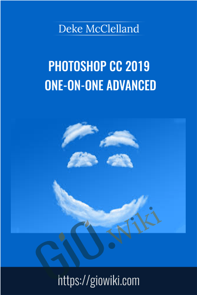 Photoshop CC 2019 One-on-One Advanced - Deke McClelland