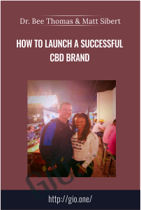 How to Launch A Successful CBD Brand – Dr. Bee Thomas & Matt Siber