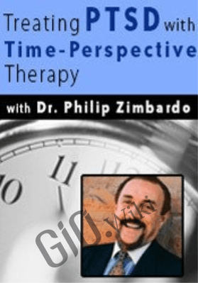 Dr. Philip Zimbardo: Treating PTSD with Time-Perspective Therapy - Philip Zimbardo