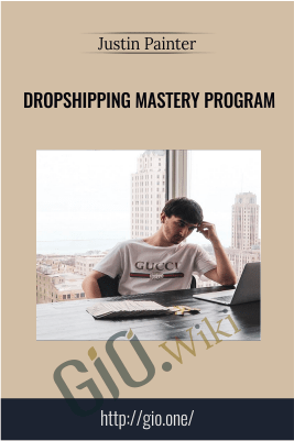 Dropshipping Mastery Program – Justin Painter