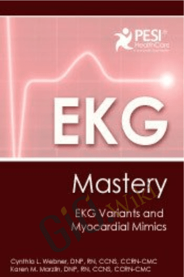EKG Mastery: EKG Variants and Myocardial Mimics - Karen M. Marzlin