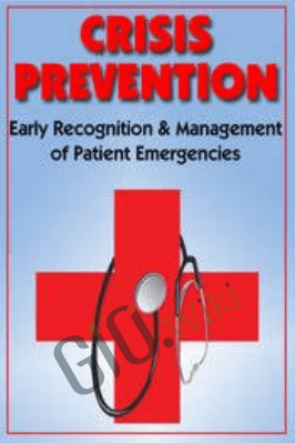 Crisis Prevention: Early Recognition & Management of Patient Emergencies - Robin Gilbert & Rachel Cartwright-Vanzant