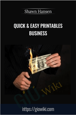 Quick & Easy Printables Business – Shawn Hansen