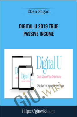 Digital U 2019 True Passive Income