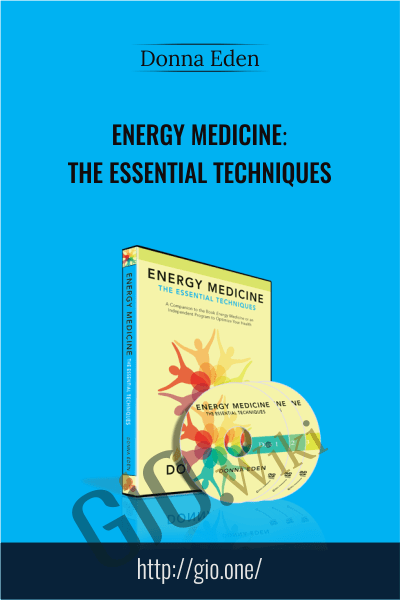 Energy Medicine. The Essential Techniques - Donna Eden