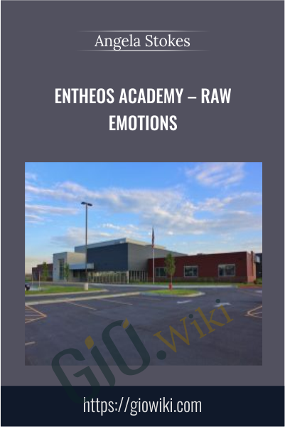 Entheos Academy – Raw Emotions - Angela Stokes