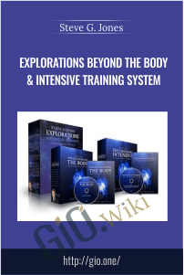 Explorations Beyond The Body & Intensive Training System – Steve G. Jones