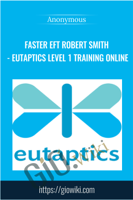 Faster EFT Robert Smith - Eutaptics Level 1 Training Online
