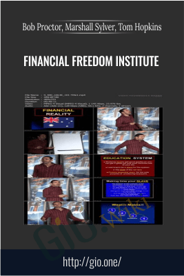 Financial Freedom Institute - Bob Proctor, Marshall Sylver, Tom Hopkins