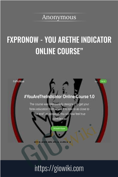 FxProNow - You AreThe Indicator Online Course""
