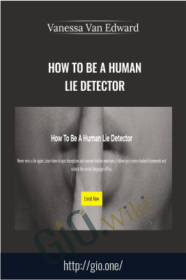 How To Be A Human Lie Detector - Vanessa Van Edward