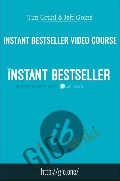 Instant Bestseller Video Course - Tim Grahl & Jeff Goins