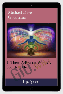 Is there a reason why my soul isn't healing? - Michael Davis Golzmane