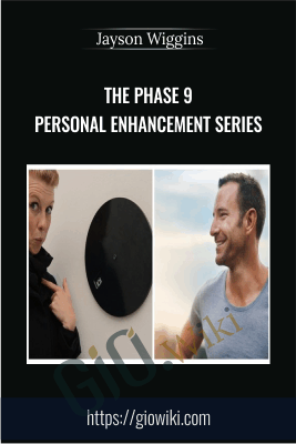 The Phase 9 Personal Enhancement Series - Jayson Wiggins
