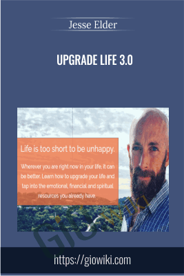 Upgrade Life 3.0 - Jesse Elder
