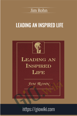Leading An Inspired Life - Jim Rohn
