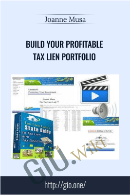 Build Your Profitable Tax Lien Portfolio – Joanne Musa