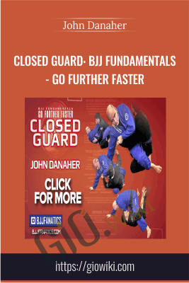 Closed Guard: BJJ Fundamentals - Go Further Faster - John Danaher