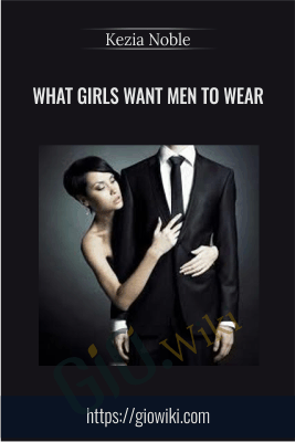 What Girls Want Men To Wear - Kezia Noble