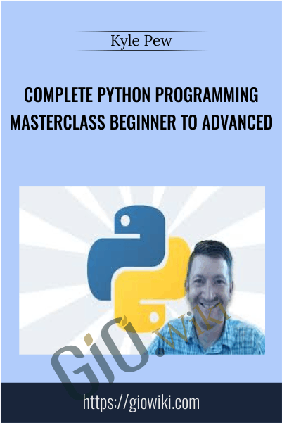 Complete Python Programming Masterclass Beginner to Advanced - Kyle Pew