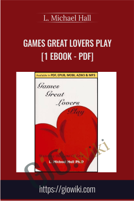 Games Great Lovers Play [1 eBook - PDF] - L. Michael Hall
