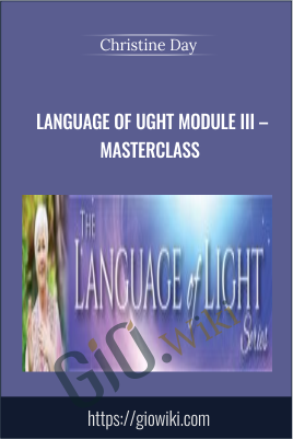 Language of Ught Module III – Masterclass - Christine Day