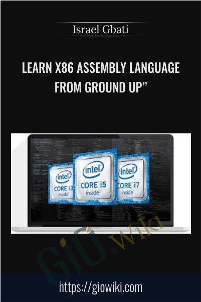 "Learn x86 Assembly Language From Ground Up"" - Israel Gbati"