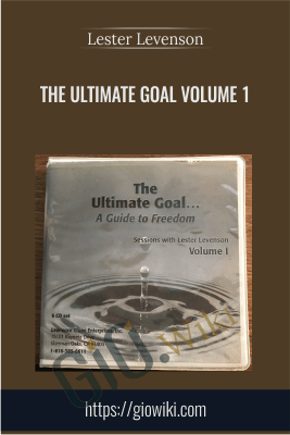 The Ultimate Goal Volume 1 - Lester Levenson