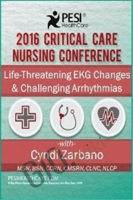 Life-Threatening EKG Changes & Challenging Arrhythmias - Cyndi Zarbano
