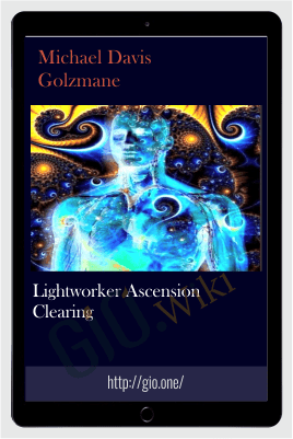 Lightworker Ascension Clearing - Michael Davis Golzmane