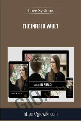 The Infield Vault - Love Systems