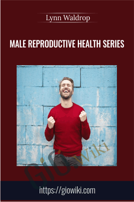 Male Reproductive Health Series - Lynn Waldrop