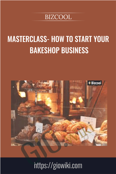 Masterclass - How to Start your Bakeshop Business - BIZCOOL