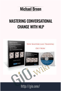 Mastering Conversational Change with NLP – Michael Breen