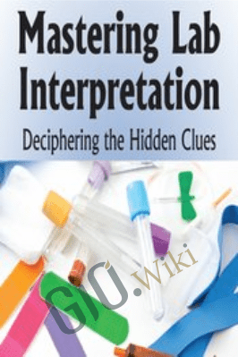 Mastering Lab Interpretation: Deciphering the Hidden Clues - Sean G. Smith