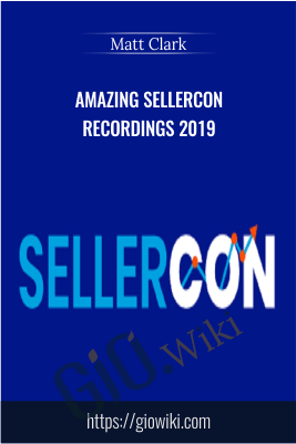 Amazing SellerCon Recordings 2019 – Matt Clark