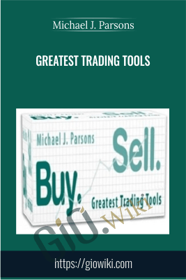 Greatest Trading Tools - Michael J. Parsons