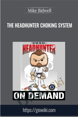 The Headhunter Choking System - Mike Bidwell