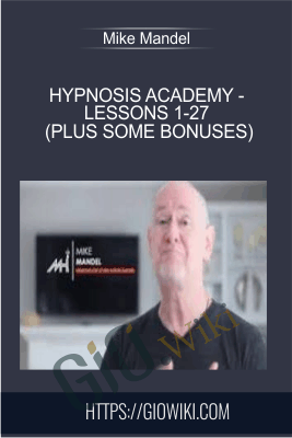 Hypnosis Academy - Lessons 1-27 (plus some bonuses) - Mike Mandel