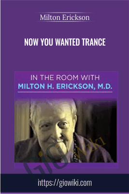 Now You Wanted Trance  - Milton Erickson