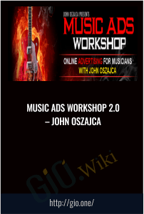 Music Ads Workshop 2.0 – John Oszajca